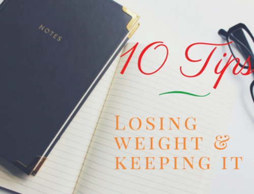 10 Tips to Losing Weight and Keeping It Off
